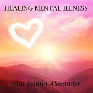 Healing Mental Illness Podcast Artwork